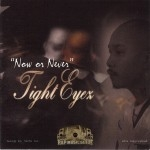 Tight Eyez - Now Or Never