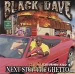 Black Dave - Next Stop The Ghetto