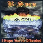 B Sick - I Hope You're Offended