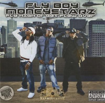 Fly Boy Moneystarz - Fly High Or Get Flew Over