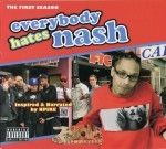 NPire Da Great - Everybody Hates Nash: The First Season