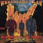 Wreckless Klan - Blowin' Up Tha Scene