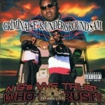 Criminal E & Underground Sam - N G's We Trust Who U Trust