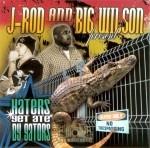 J-Rod & Big Wilson - Haters Get Ate By Gators