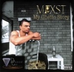 Mexst - My Ghetto Story