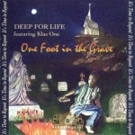 Deep For Life - One Foot In The Grave