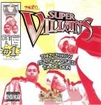 Them Super Villains - Thiz Iz How Itz Supposed Ta Be Dun