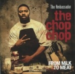 The Ambassador - The Chop Chop: From Milk To Meat