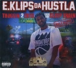E.Klips Da Hustla - Thuggin 2 Exits From The Sleep Train (Reloaded)