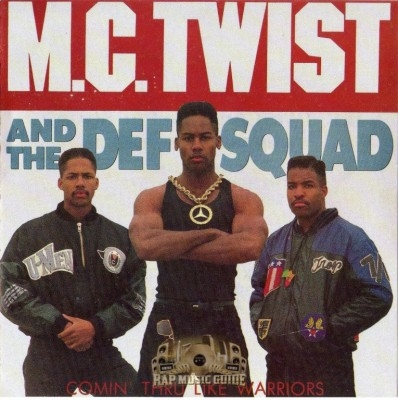 M.C. Twist And The Def Squad - Comin' Thru Like Warriors