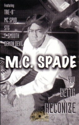 M.C. Spade - You Betta Recognize