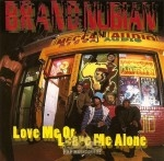 Brand Nubian - Love Me Or Leave Me Alone (Remix)
