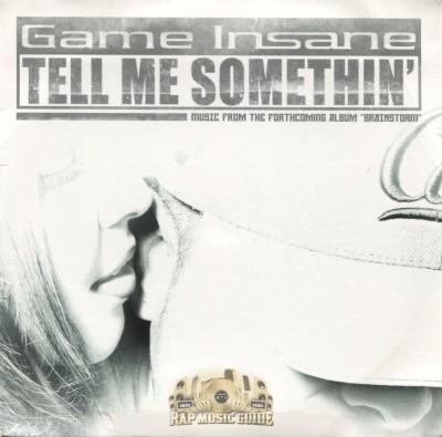 Game Insane - Tell Me Somethin'