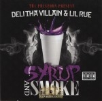Deli Tha Villain & Lil Rue - Syrup And Smoke