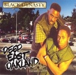 Black Dynasty - Deep East Oakland