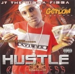JT The Bigga Figga - Hustle Relentless