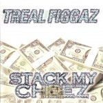 Treal Figgaz - Stack My Cheez