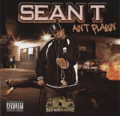 Sean T - Ain't Playin'