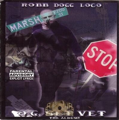 Robb Dogg Loco - O.G. Set Vet