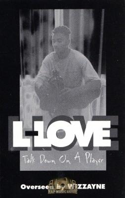 L-Love - Talk Down On A Player
