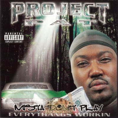 Project Pat - Mista Don't Play: Everythangs Workin