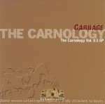 Carnage - The Carnology Vol. 0.5 EP