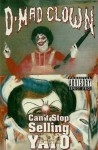 D-Mad Clown - Can't Stop Sellin Yayo