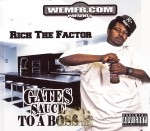 Rich The Factor - Gates Sauce To A Boss