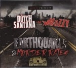Dutch Santana & Mozzy - Earthquakes & Murder Rates