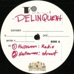 Delinquents - Halloween / Smile Now Cry Later