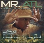Mr. ATL - Straight From The Dirty South