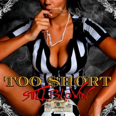 Too Short - Still Blowin'