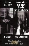 Dapp & Deadmen - Invasion Of The Body Snatchers