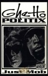 Ghetto Politix - Just Mob