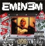 Eminem - I Ain't Done Yet!