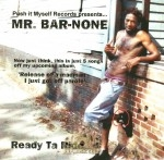 Mr. Bar-None - Ready Ta Ride