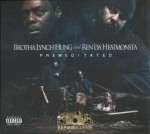 Brotha Lynch Hung & Ren Da Heatmonsta - Premeditated