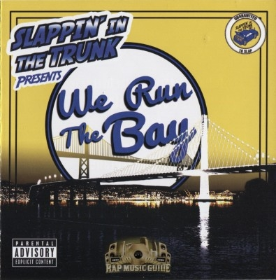Slappin' In The Trunk Presents - We Run The Bay