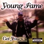Young Fame - Get Yours!