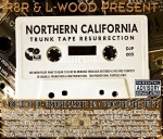 R8R & L-wood Present - Northern California Trunk Tape Resurrection