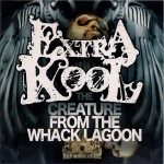 Extra Kool - The Creature From The Whack Laggon