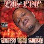 Evil Pimp Da Exorcist - Witness Your Murder