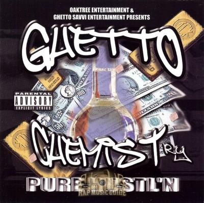 Ghetto Chemistry - Pure Hustl'n