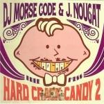 DJ Morse Code & J. Nougat - Hard Crack Candy 2