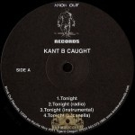 Kant B Caught - Tonight / My City The Remix