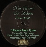 New Breed Of Hustlas - Playas Pass Tyme / My Little Hitter