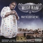 Messy Marv - What You Know Bout Me?