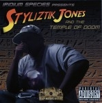 Styliztik Jones - Styliztik Jones And The Temple Of Doom