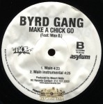 Byrd Gang - Make A Chick Go