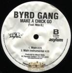 Byrd Gang - Make A Chick Go